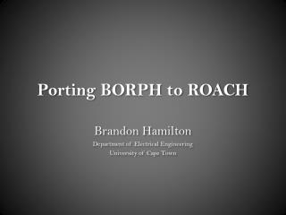 Porting BORPH to ROACH