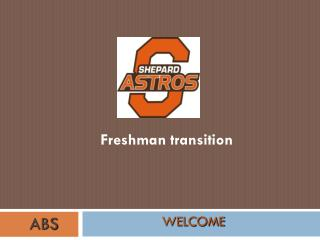 Freshman transition