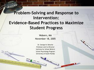 Problem-Solving and Response to Intervention:   Evidence-Based Practices to Maximize Student Progress