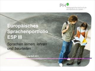Europäisches Sprachenportfolio ESP III Sprachen  lernen, lehren  und beurteilen