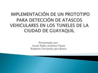 Presentado por: Israel Pablo Jiménez Paute Roberto Fernando Jara Bravo