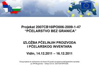 """Projekat  2007CB16IPO006-2009-1-47 """"PČELARSTVO BEZ GRANICA"""""""