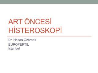 ART öncesİ Hİsteroskopİ