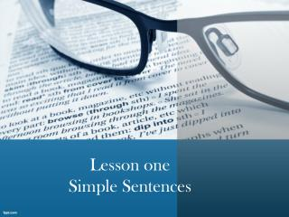 Lesson one  Simple Sentences