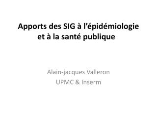 Apports des SIG à l'épidémiologie et à la santé  publique  : un survol