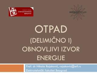 OTPAD ( delimi čno i ) obnovljivi izvor energije
