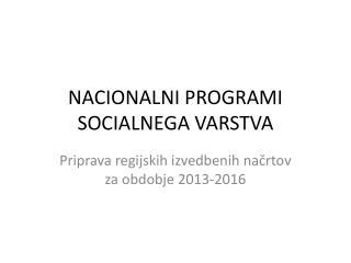 NACIONALNI PROGRAMI SOCIALNEGA VARSTVA