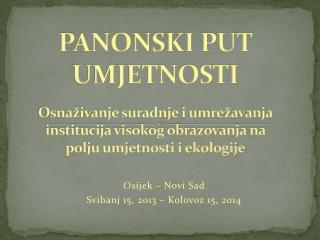 Osijek – Novi Sad Svibanj 15 , 2013  – Kolovoz 15, 2014