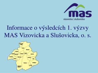 Informace o výsledcích 1. výzvy MAS  Vizovicka  a  Slušovicka , o. s.