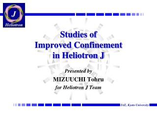 Studies of  Improved Confinement   in Heliotron J