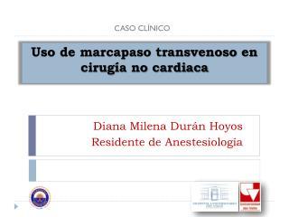 Uso de marcapaso transvenoso en cirugía no cardiaca