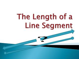 The Length of a Line Segment