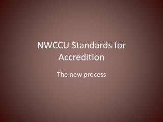 NWCCU Standards for  Accredition