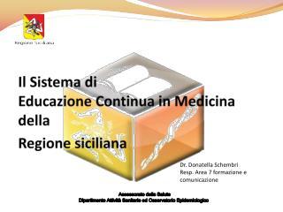 Il Sistema di  Educazione Continua in Medicina della Regione siciliana