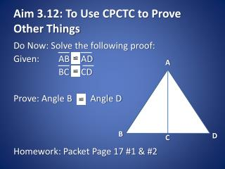 Aim 3.12: To Use CPCTC to Prove Other Things