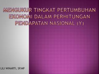 Mengukur  Tingkat  Pertumbuhan Ekonomi dalam perhitungan pendapatan nasional  (Y)