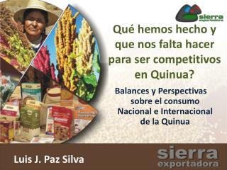 Qué hemos hecho y que nos falta hacer para ser competitivos en Quinua?