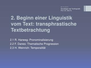 2. Beginn einer Linguistik vom Text: transphrastische Textbetrachtung