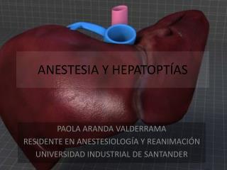 ANESTESIA Y HEPATOPT�AS