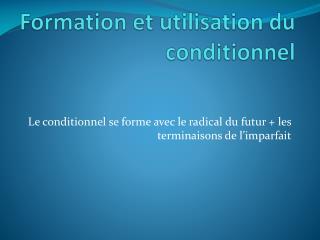 Formation et utilisation du conditionnel