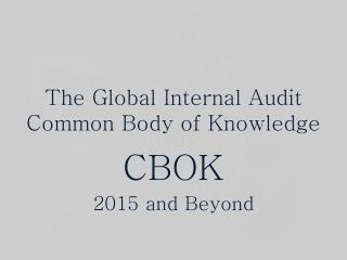 The Global Internal Audit Common Body of Knowledge