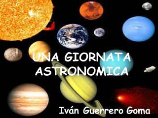 UNA GIORNATA  ASTRONOMICA