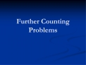 Further Counting Problems