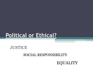 Political or Ethical?