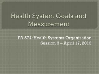 Health System Goals and Measurement