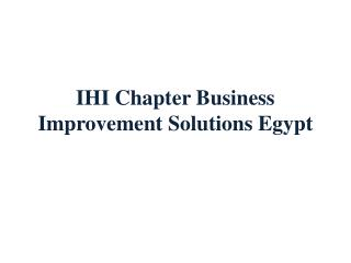 IHI Chapter Business Improvement Solutions Egypt