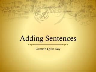 Adding Sentences