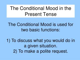 The Conditional Mood in the Present Tense