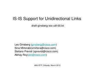 IS-IS Support for Unidirectional Links draft-ginsberg-isis-udl-00.txt