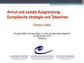 Armut und soziale Ausgrenzung: Europäische strategie und Tatsachen