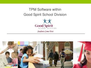 TPM Software within  Good Spirit School Division