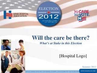 Will the care be there?   What's at Stake in this Election