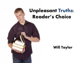 Unpleasant  Truths :  Reader's Choice