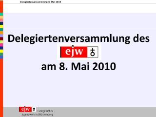 Delegiertenversammlung des  am 8. Mai 2010