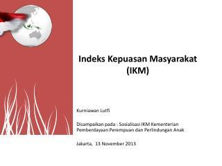 Indeks Kepuasan Masyarakat (IKM)