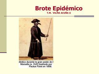 Brote Epidémico T.M.   VILMA ACUÑA U