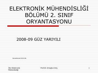 ELEKTRONİK MÜHENDİSLİĞİ BÖLÜMÜ 2. SINIF ORYANTASYONU