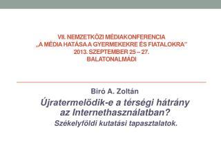 Biró A. Zoltán Újratermelődik-e a térségi hátrány az Internethasználatban?