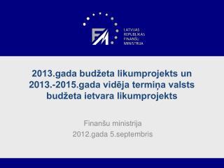 Finan�u ministrija 2012.gada 5.septembris