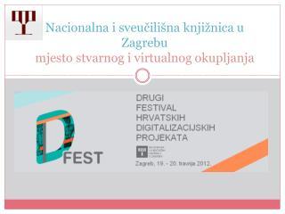 Nacionalna i sveučilišna knjižnica u  Zagrebu  mjesto  stvarnog i virtualnog  okupljanja