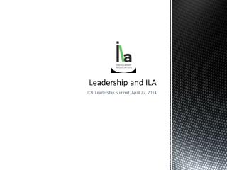 Leadership and ILA