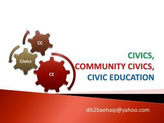 CIVICS,  COMMUNITY CIVICS, CIVIC EDUCATION