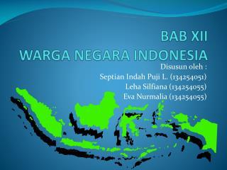 BAB XII WARGA NEGARA INDONESIA
