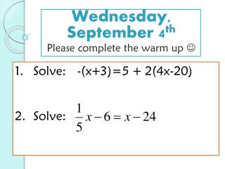 Wednesday, September 4 th Please complete the warm up  