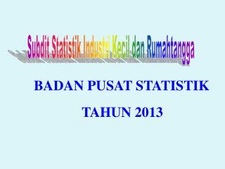 Subdit Statistik Industri Kecil dan Rumahtangga