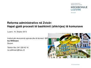 Luzern, 16.  Dhjetor  2013 Instituti për ekonominë rajonale dhe të biznesit   IBR  Ivo  Willimann